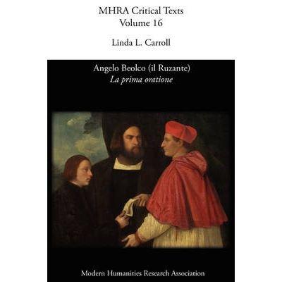 [(Angelo Beolco (il Ruzante), La Prima Oratione)] [Author: Linda L. Carroll] published on (March, 2009)