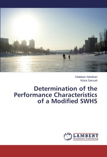 Determination of the Performance Characteristics of a Modified SWHS