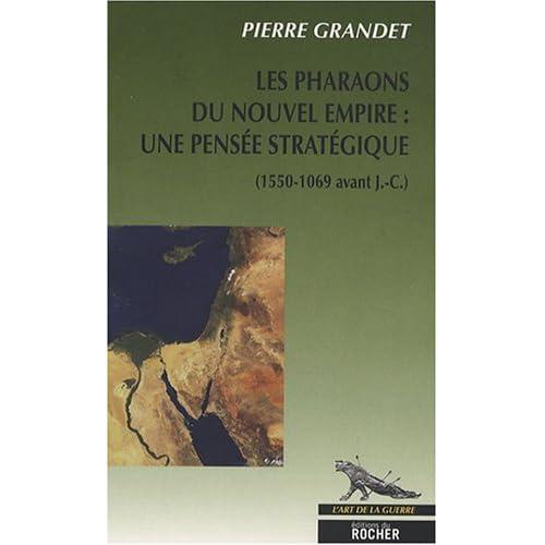 Les pharaons du Nouvel Empire (1550-1069 av. J.-C.) : Une pensée stratégique