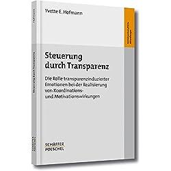 Steuerung durch Transparenz: Die Rolle transparenzinduzierter Emotionen bei der Realisierung von Koordinations- und Motivationswirkungen (Betriebswirtschaftliche Abhandlungen)