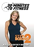 30 Minutes to Fitness: Step Boxing 2 with Kelly Coffey-Meyer...