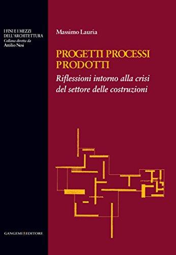 progetti-processi-prodotti-riflessioni-intorno-alla-crisi-del-settore-delle-costruzioni