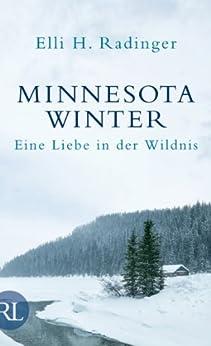 Minnesota Winter: Eine Liebe in der Wildnis von [Radinger, Elli H.]