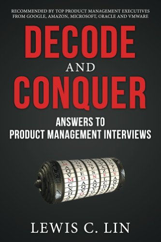 Decode and Conquer: Answers to Product Management Interviews (English Edition)