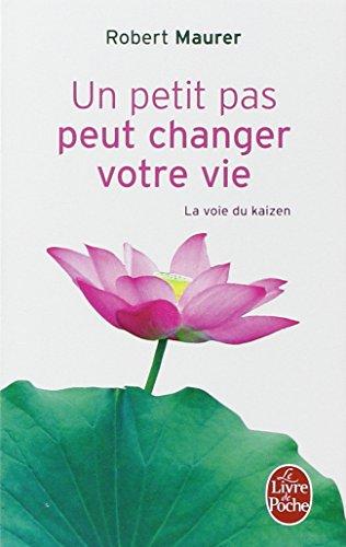 Télécharger Un petit pas peut changer votre vie : La voie du kaizen PDF Ebook En Ligne