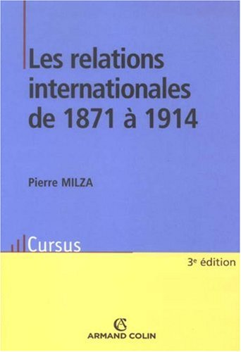 Les relations internationales de 1871 à 1914 par Pierre Milza