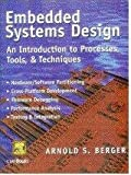 Embedded Systems Design: An Introduction To Processes Tools And Techniques