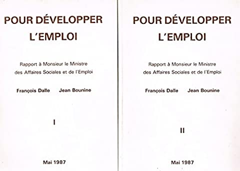 Pour développer l'emploi : Rapport à Monsieur le Ministre des Affaires sociales et de l'emploi