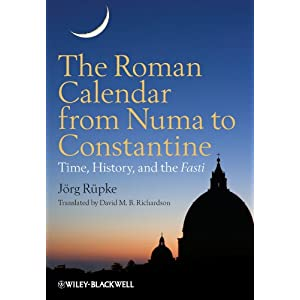 The Roman Calendar from Numa to Constantine: Time, History, and the Fasti
