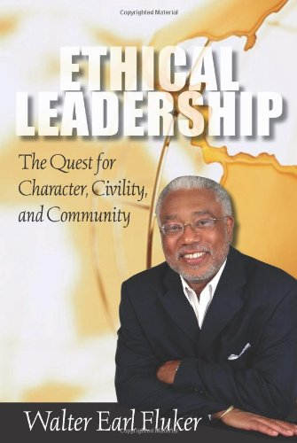 Ethical Leadership: The Quest for Character, Civility, and Community (Prisms)