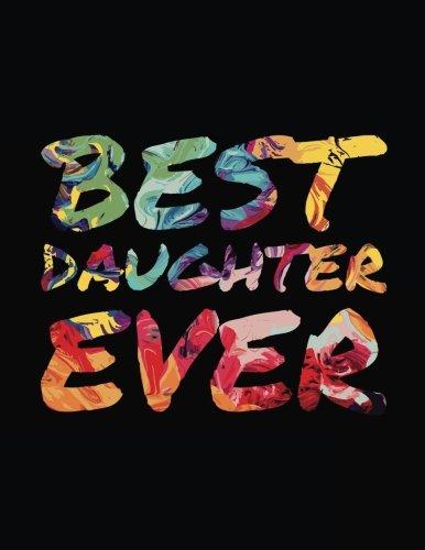 Best Daughter Ever: Blank Lined Notebook Journal por Dartan Creations