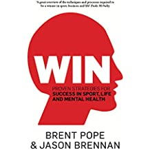 Win: Proven Strategies for Success in Sport, Life and Mental Health. (English Edition)