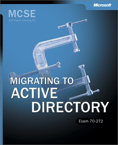 Migrating to Active Directory - exam 70-272, MCSE self-paced Training Kit por MICROSOFT