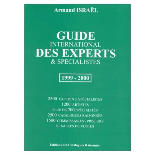 Guide international des experts & spécialistes 1999-2000 : Catalogues raisonnés, artistes, spécialités, commissaire priseurs & salles des ventes