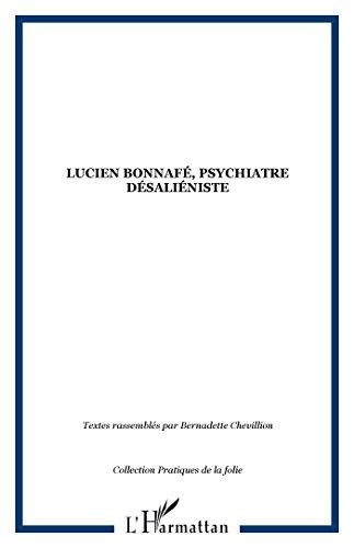 Lucien Bonnafé, psychiatre désaliéniste