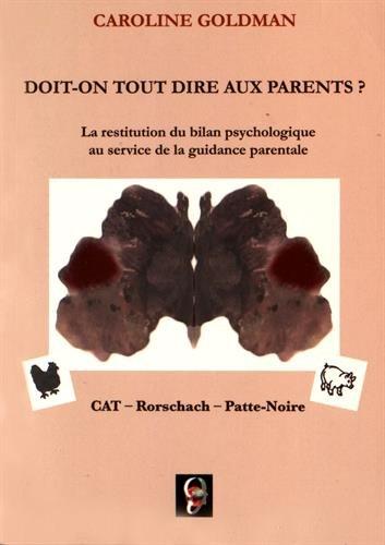 Doit-on tout dire aux parents ? : La restitution du bilan psychologique au service de la guidance parentale