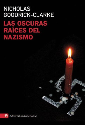 Las Oscuras Raices Del Nazismo/The Dark Roots of the Nazism (Ensayos)