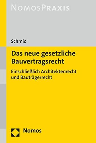Das neue gesetzliche Bauvertragsrecht: Einschließlich Architektenrecht und Bauträgerrecht