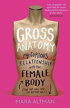 Gross Anatomy by [Altman, Mara]