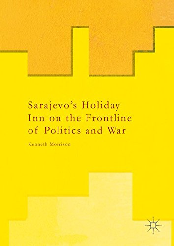 sarajevos-holiday-inn-on-the-frontline-of-politics-and-war