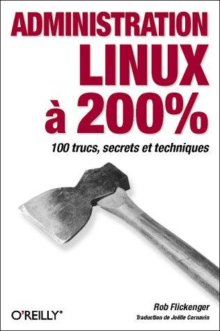 Administration Linux à 200% par Rob Flickenger