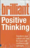 Brilliant Positive Thinking (Brilliant Lifeskills)