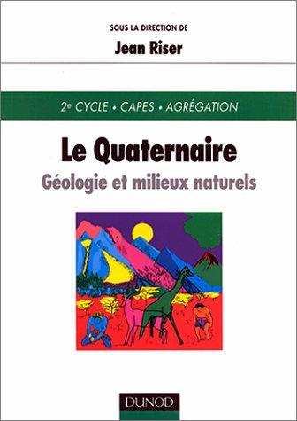 Le Quaternaire : Géologie et milieux naturels