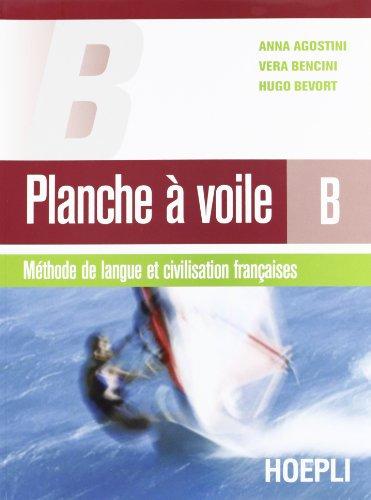 Planche  voile. Mthode de langue et civilisation franaises. Vol. B. Materiali per il docente. Per le Scuole superiori. Con CD Audio