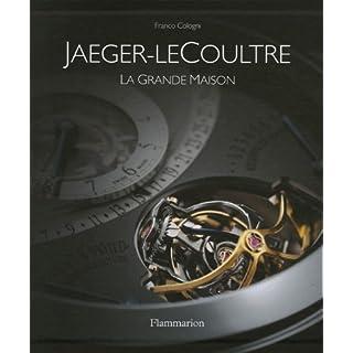 Jaeger-LeCoultre : La grande maison