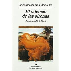 El Silencio De Las Sirenas (Narrativas hispánicas) by Adelaida Garcia Morales(1993-12-31) Premio Herralde 1985