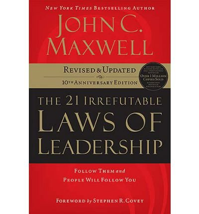 [( The 21 Irrefutable Laws of Leadership: Follow Them and People Will Follow You (Anniversary) By Maxwell, John C. ( Author ) Hardcover Sep - 2007)] Hardcover