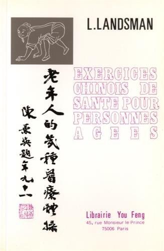 Exercices chinois de santé pour personnes âgées par Landsman Léo