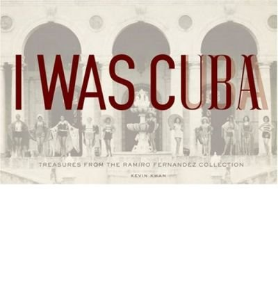 I Was Cuba Author: Kevin Kwan Published On