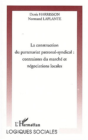 La construction du partenariat patronal-syndical
