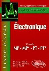 Electronique: 2e année MP-MP*-PT-PT* : cours et exercices corrigés