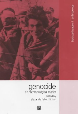Genocide C: An Anthropological Reader (Wiley Blackwell Readers in Anthropology)