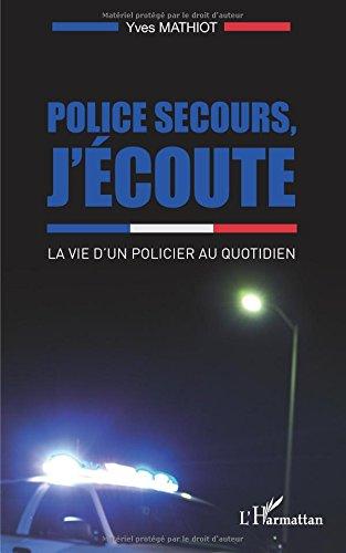 Police secours, j'écoute par Yves Mathiot