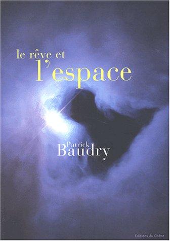 Le Rêve et l'Espace par Patrick Baudry