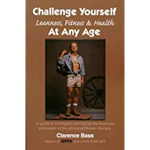 Challenge Yourself: Leanness, Fitness & Health at Any Age