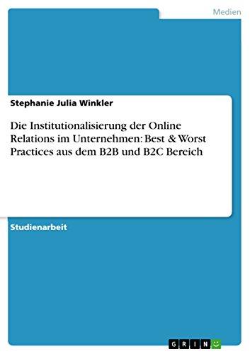 Die Institutionalisierung der Online Relations im Unternehmen: Best & Worst Practices aus dem B2B und B2C Bereich