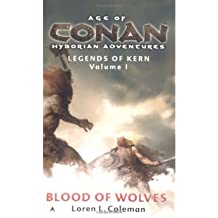 Age of Conan: Blood of Wolves (Age Of Conan Hyborian Adventures: Ledgends Of Kern) (Paperback) - Common