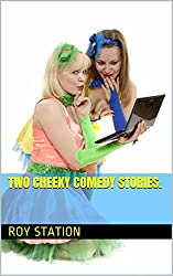 Two Cheeky Comedy Stories.