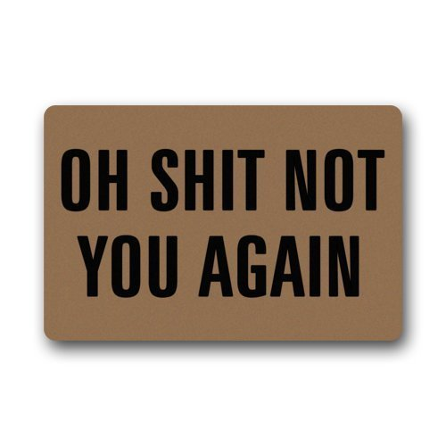 "Purelove 23.6""(L) x 15.7""(W) Cool And Special Design Oh Shit Not You Again Doormat,Indoor/Outdoor Floor Mat by Funny doormats"