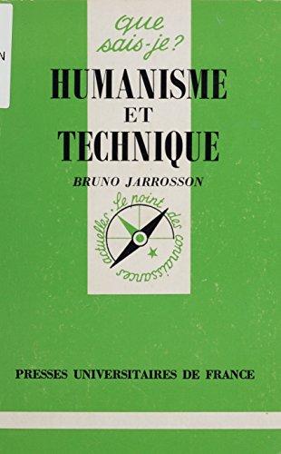 Humanisme et technique (Que sais-je ? t. 3194) par Bruno Jarrosson