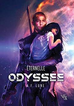 Éternelle Odyssée par [Lune, A.F.]