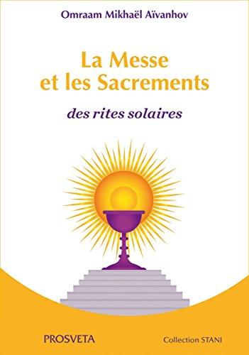 La Messe et les Sacrements : Des rites solaires