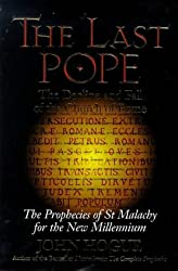 The Last Pope: The Decline and Fall of the Church of Rome : The Prophecies of St. Malachy for the New Millennium by John Hogue (1998-10-02)