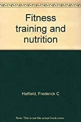 Fitness training and nutrition