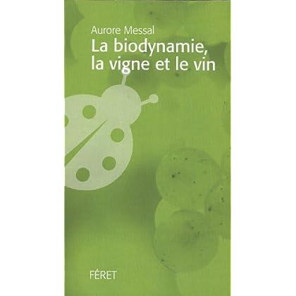 La biodynamie, la vigne et le vin