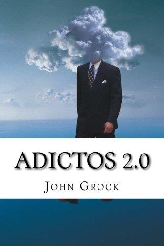 Adictos 2.0: Como prevenir y solucionar las adicciones a Internet y al movil